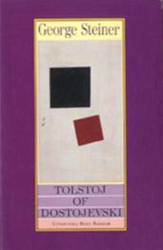 Tolstoj of Dostojevski - George Steiner |