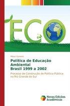Politica de Educacao Ambiental Brasil 1999 a 2002