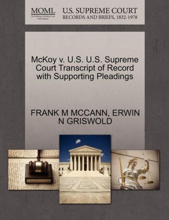 McKoy V. U.S. U.S. Supreme Court Transcript of Record with Supporting Pleadings