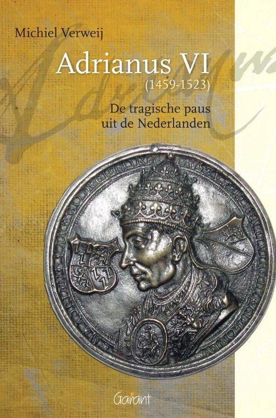 Adrianus VI (1459-1523) - Michiel Verweij |