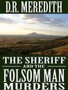 The Sheriff and the Folsom Man Murders