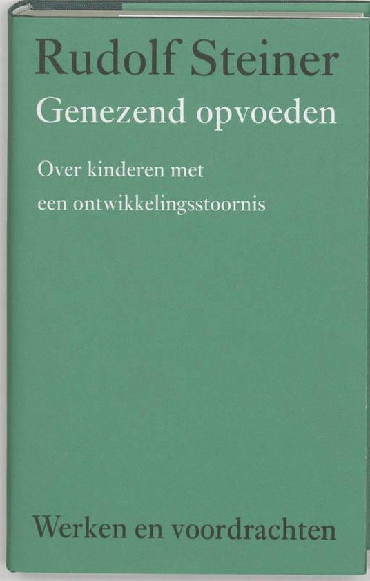 Genezend opvoeden - Rudolf Steiner |
