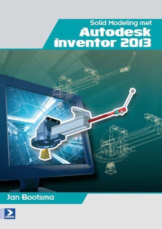 Solid modeling met autodesk inventor / 2013 - Jan Bootsma pdf epub
