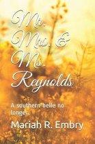 Mr. Mrs. & Ms. Reynolds