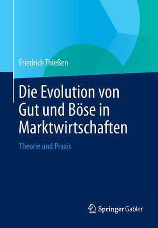 Die Evolution Von Gut Und Boese in Marktwirtschaften