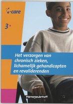 I-Care / 308 Het Verzorgen Van Chronisch Zieken, Lichamelijk Gehandicapten En Revaliderenden