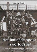 Het Indische Spoor In Oorlogstijd