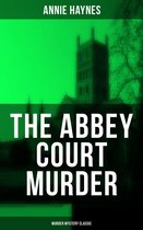 Omslag The Abbey Court Murder (Murder Mystery Classic)