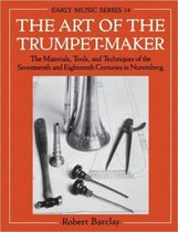 The Art of the Trumpet-Maker