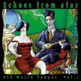 Echoes From Afar: Old World Tangos Vol. 1