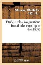 Etude Sur Les Invaginations Intestinales Chroniques