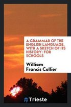 A Grammar of the English Language, with a Sketch of Its History