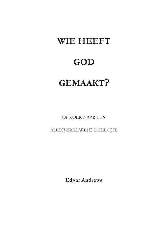 Wie heeft God gemaakt? - Edgar Andrews |