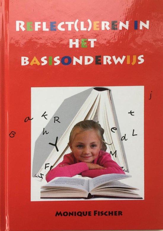 Reflect(l)eren in het basisonderwijs - boek - kinderen begeleiden bij het ontwikkelen van hun reflecterend vermogen