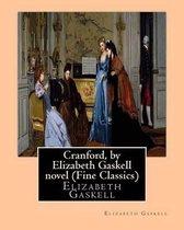 Cranford, by Elizabeth Gaskell Novel (Oxford World's Classics)