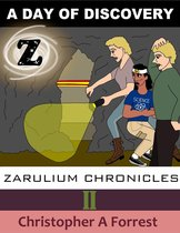 Zarulium Chronicles II: A Day of Discovery