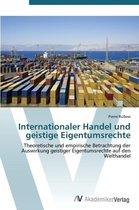 Internationaler Handel Und Geistige Eigentumsrechte