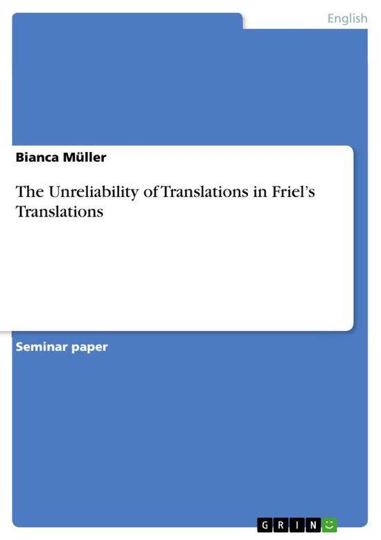 The Unreliability of Translations in Friel's Translations