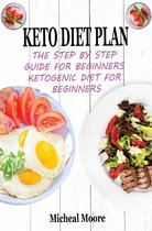 Omslag Keto Diet Plan The Step By Step Guide For Beginners Ketogenic Diet For Beginners
