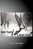 Spoken Thoughts and Spoken Dreams
