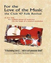 For The Love For Music;The Club 47 Folk Revival