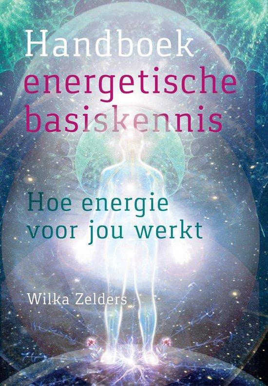 Boek cover Handboek energetische basiskennis van Wilka Zelders (Paperback)