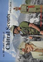 An Illustrated History of Chitral Scouts 1903-2014
