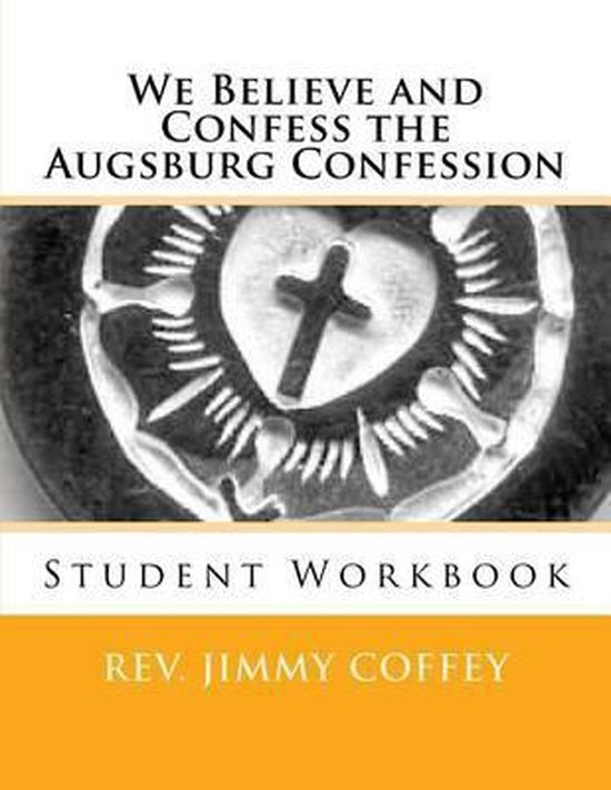 Boek cover We Believe and Confess the Augsburg Confession van Rev Jimmy B Coffey (Paperback)