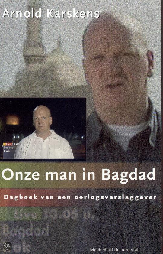 Onze Man In Bagdad - Arnold Karskens |