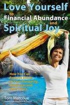 Love Yourself to Financial Abundance and Spiritual Joy