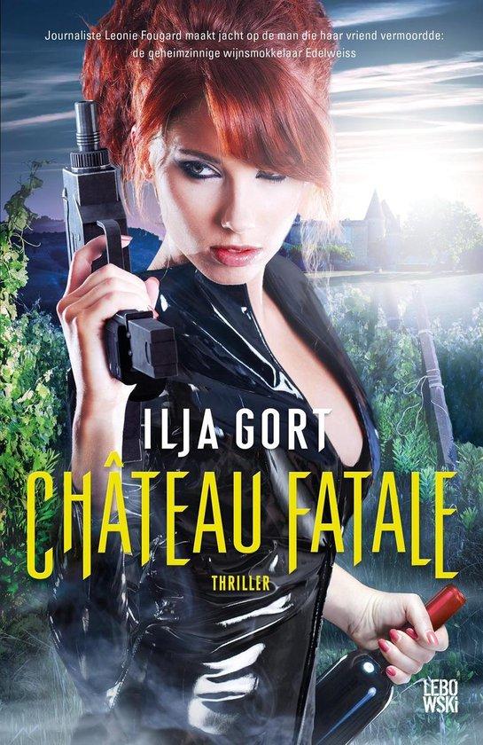 Château Fatale - Ilja Gort |