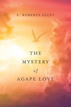 The Mystery of Agape Love