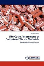 Life-Cycle Assessment of Built-Asset Waste Materials