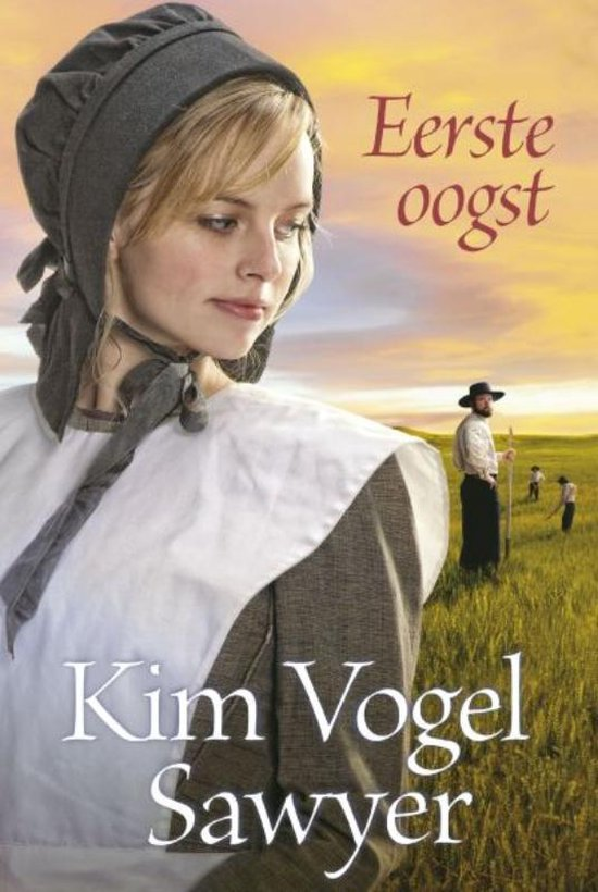 Eerste Oogst - Kim Vogel Sawyer |