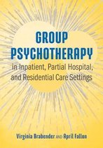 Group Psychotherapy in Inpatient, Partial Hospital, and Residential Care Settings