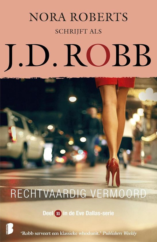 Eve Dallas 11 - Rechtvaardig vermoord - J.D. Robb |