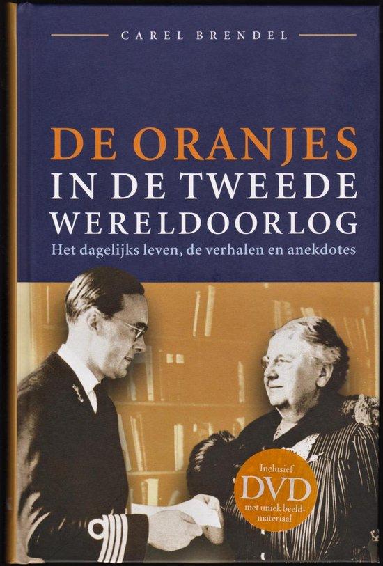 De Oranjes in de Tweede Wereldoorlog - Carel Brendel |