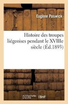 Histoire Des Troupes Liegeoises Pendant Le Xviiie Siecle