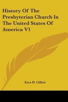 History Of The Presbyterian Church In The United States Of America V1