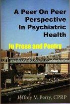 A Peer On Peer Perspective In Psychiatric Health
