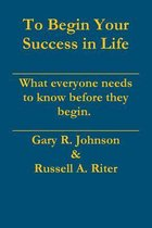 To Begin Your Success in Life