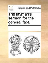 The Layman's Sermon for the General Fast.
