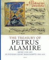 The Treasury of Petrus Alamire