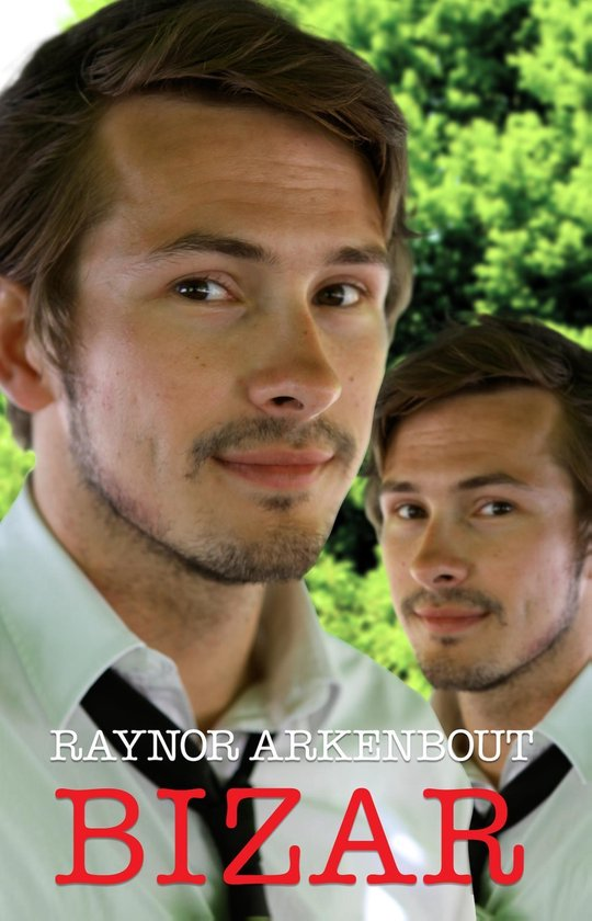 Bizar - Raynor Arkenbout |