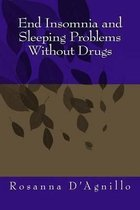 End Insomnia and Sleeping Problems Without Drugs