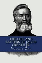 The Life and Letters of Jacob Creath Jr.