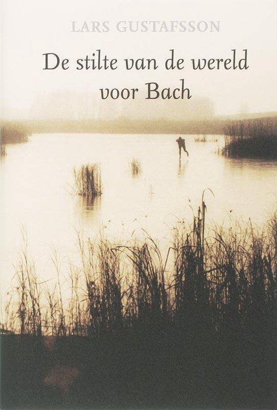 De stilte van de wereld voor Bach - L. Gustafsson pdf epub