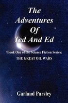 The Adventures of Ted and Ed - Book One of the Science Fiction Series
