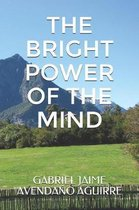 The Bright Power of the Mind