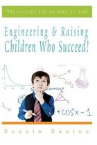 Engineering & Raising Children Who Succeed!